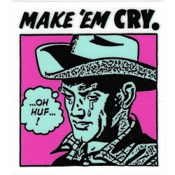 HUF Make Em Cry sticker